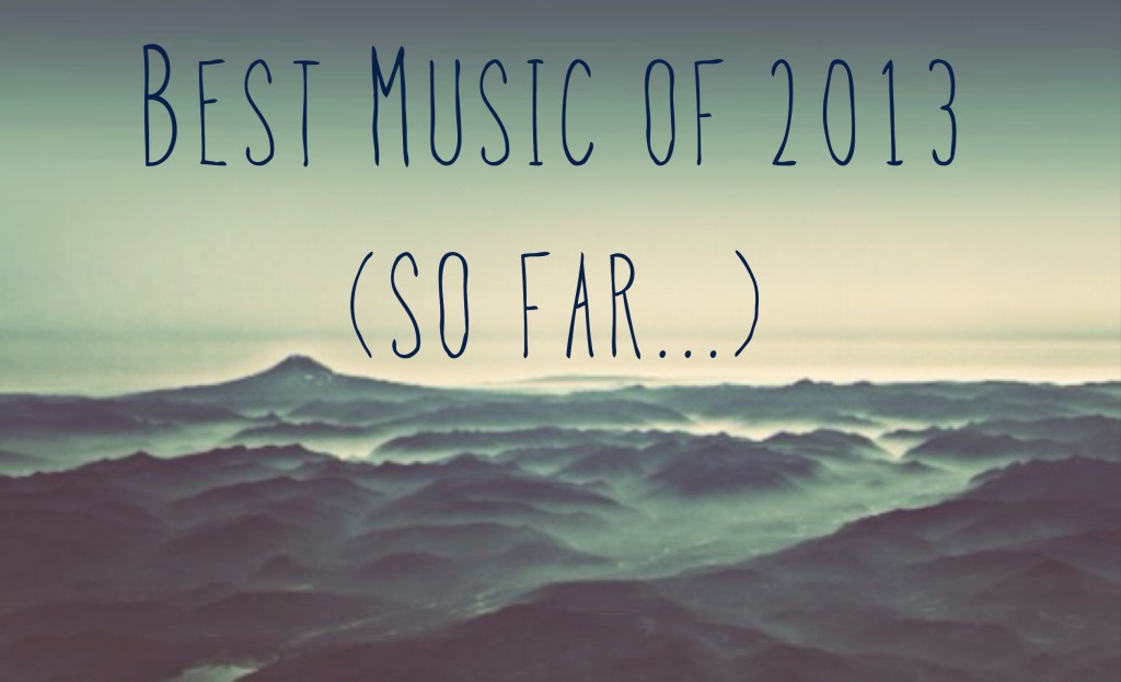 Best Music 2013 First Half